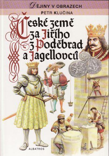 České země za Jiřího z Poděbrad a Jagellovců cena od 130 Kč