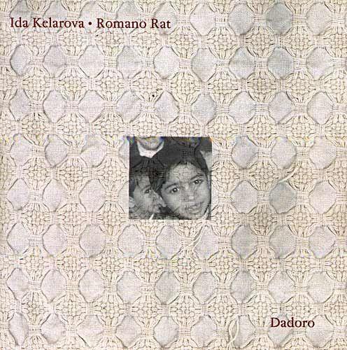 Ida Kelarová - Romano Rat - Dadoro