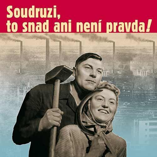 Various: Soudruzi, to snad ani není pravda - CD - Various