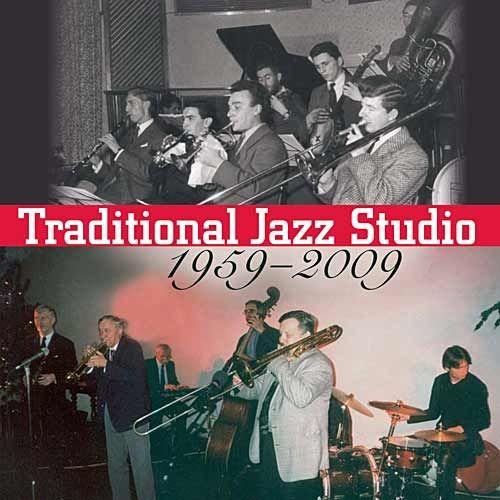 Traditional Jazz Studio: Traditional Jazz Studio 1959 - 2009 - CD - Traditional Jazz Studio