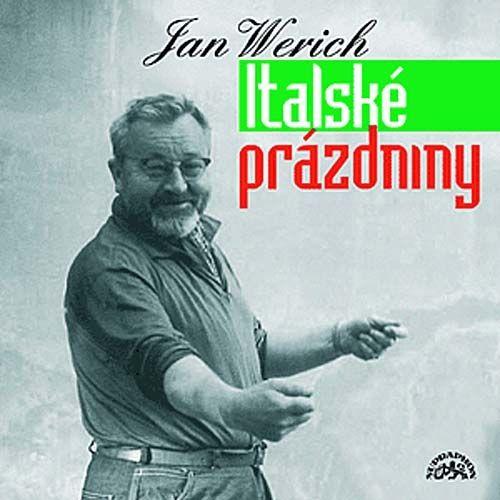 Jan Werich: Italské prázdniny - CD - Jan Werich