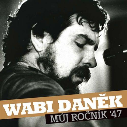 Wabi Daněk - Můj ročník 47
