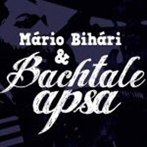 Mário Bihári & Bachtale Apsa - Bachtale Apsa