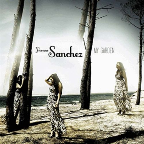 Yvonne Sanchez - My Garden