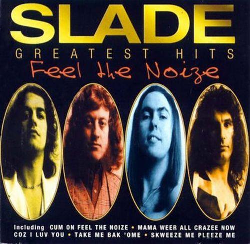 Slade - Feel The Noize - Greatest Hits