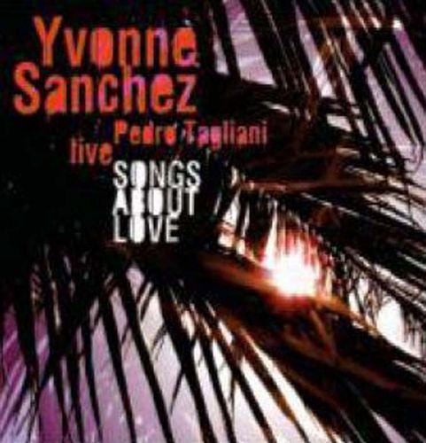 Yvonne Sanchez - Songs About Love (Live)