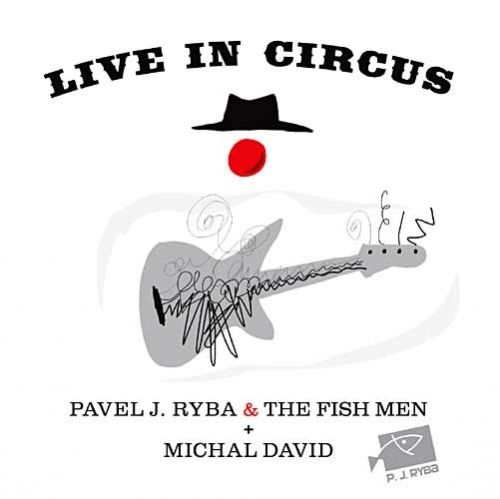 Michal David & Pavel J. Ryba & The Fish - Live in Circus - CD