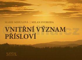 Marie Mihulová, Milan Svoboda: Vnitřní význam přísloví cena od 77 Kč