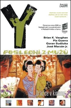 Brian K. Vaughan, Pia Guerra: Y: Poslední z mužů 8: Dračice v kimonu cena od 267 Kč