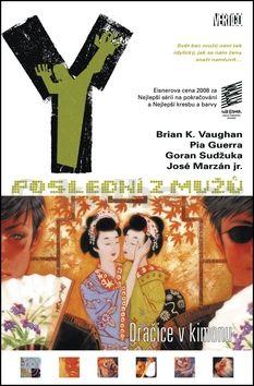 Pia Guerra, Brian K. Vaughan: Y: Poslední z mužů 8 – Dračice v kimonu cena od 269 Kč