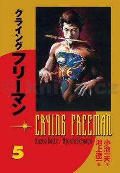 Kazuo Koike, Rjóči Ikegami: Crying Freeman - Plačící drak #5 cena od 253 Kč