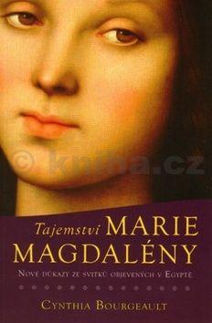 Bourgeault Cynthia: Tajemství Marie Magdalény cena od 236 Kč