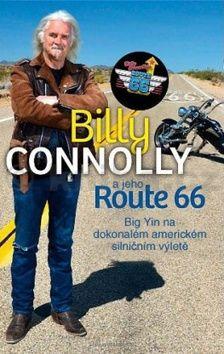 Connolly Billy: Billy Connolly a jeho Route 66 - Big Yin na dokonalém americkém silničním výletě cena od 231 Kč