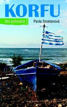 Pavla Smetanová: Korfu bez průvodce cena od 130 Kč