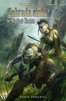 Vladimír Šlechta: Krvavé pohraničí(7) - Gordonova země 2 - Zahrada sirén (2.vydání) cena od 193 Kč