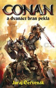 Juraj Červenák: Conan a dvanáct bran pekla cena od 133 Kč