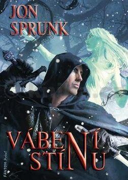 Jon Sprunk: Stín 2 - Vábení Stínu cena od 85 Kč