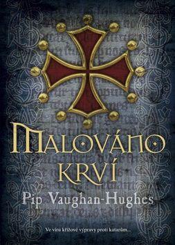 Pip Vaughan-Hughes: Malováno krví cena od 128 Kč