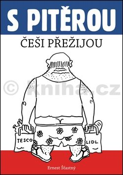 Ernest Šťastný: S Pitěrou Češi přežijou cena od 111 Kč
