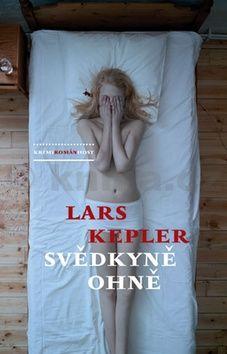 Lars Kepler: Svědkyně ohně - brož. cena od 169 Kč