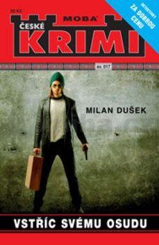 Milan Dušek: Vstříc svému osudu - Krimi sv. 17 cena od 0 Kč