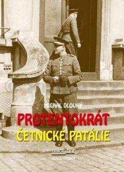 Michal Dlouhý: Protentokrát - Četnické patálie cena od 99 Kč