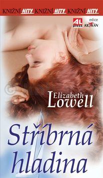 Elizabeth Lowell: Stříbrná hladina cena od 58 Kč