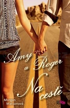 Morgan Matson: Amy a Roger: Na cestě cena od 67 Kč