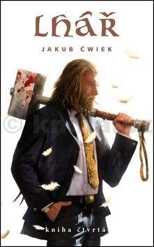 Jakub Cwiek: Lhář - kniha čtvrtá cena od 172 Kč