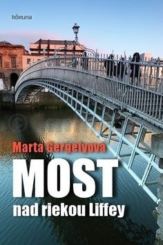 Marta Gergelyová: Most nad riekou Liffey cena od 77 Kč