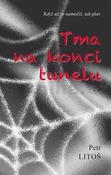 Petr Litoš: Tma na konci tunelu cena od 113 Kč