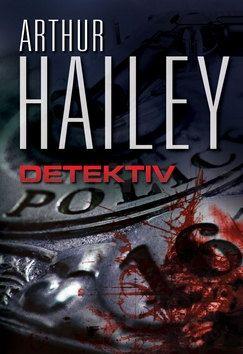 Arthur Hailey: Detektiv cena od 52 Kč