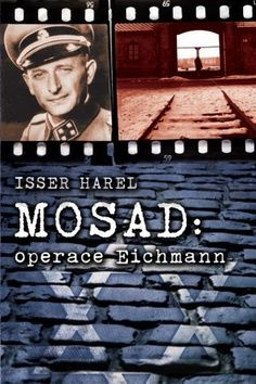 Isser Harel: Mosad - operace Eichmann cena od 76 Kč
