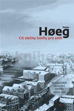 Peter Høeg: Cit slečny Smilly pro sníh cena od 168 Kč