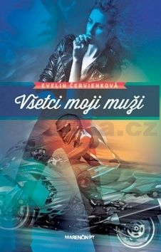 Evelin Červienková: Všetci moji muži cena od 169 Kč