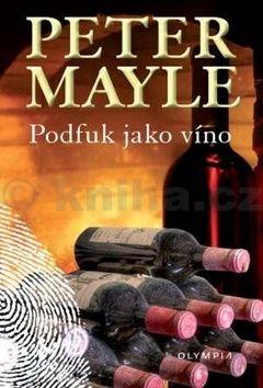 Peter Mayle: Podfuk jako víno cena od 128 Kč