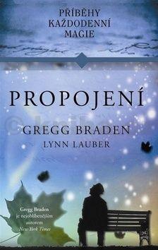 Gregg Braden, Lynn Lauber: Propojení cena od 76 Kč