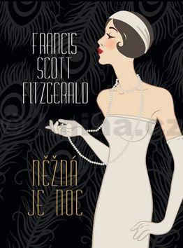 Francis Scott Fitzgerald: Něžná je noc cena od 109 Kč