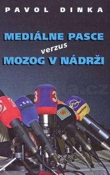 Pavol Dinka: Mediálne pasce verzus mozog v nádrži cena od 154 Kč