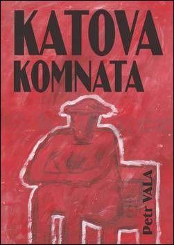 Petr Vala: Katova komnata cena od 0 Kč