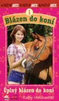 Helidoniotis Kathy: Blázen do koní 1 cena od 70 Kč