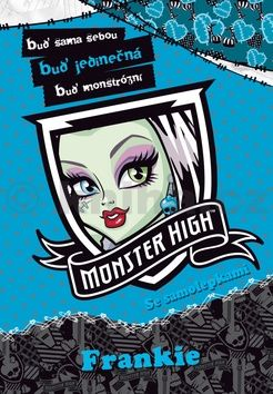 Nettlová Klára: Monster High - Frankie - Buď sama sebou, buď jedinečná, buď monstrózní cena od 39 Kč