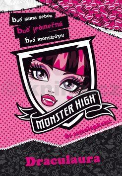 Nettlová Klára: Monster High - Draculaura - Buď sama sebou, buď jedinečná, buď monstrózní cena od 59 Kč