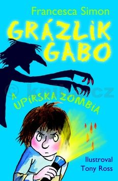 Francesca Simon: Grázlik Gabo a upírska zombia cena od 110 Kč