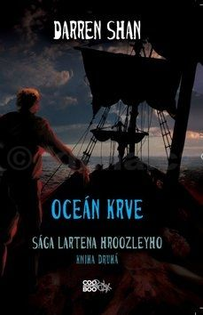 Darren Shan: Sága Lartena Hroozleyho 2 - Oceán krve cena od 93 Kč