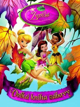 Walt Disney: Zvonilka: Velká kniha zábavy cena od 209 Kč