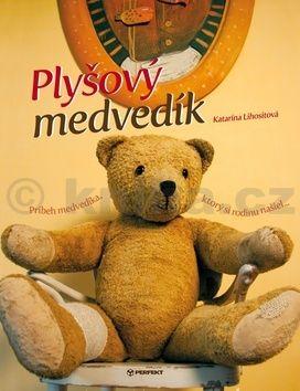 Katarína Lihositová: Plyšový medvedík cena od 171 Kč
