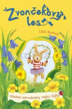 Liss Norton: Zvončekový les Úžasné narodeniny zajky Zojky cena od 151 Kč