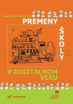 Ivan Kalaš: Premeny školy v digitálnom veku cena od 183 Kč