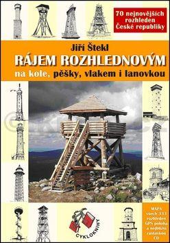 Jiří Štekl: Rájem rozhlednovým cena od 134 Kč